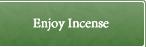 Enjoy Incense