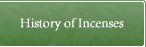 History of Incenses