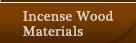 Fragrant Wood・Raw Incense Materials