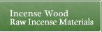Incense wood・Raw Incense Materials